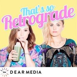 EP. 167: THAT'S SO RETROGRADE LIVE! IN NYC (GUEST: ALEXANDRA ROXO)